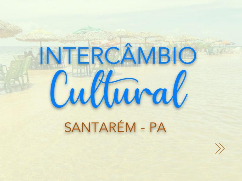Intercâmbio Cultural – Santarém/PA